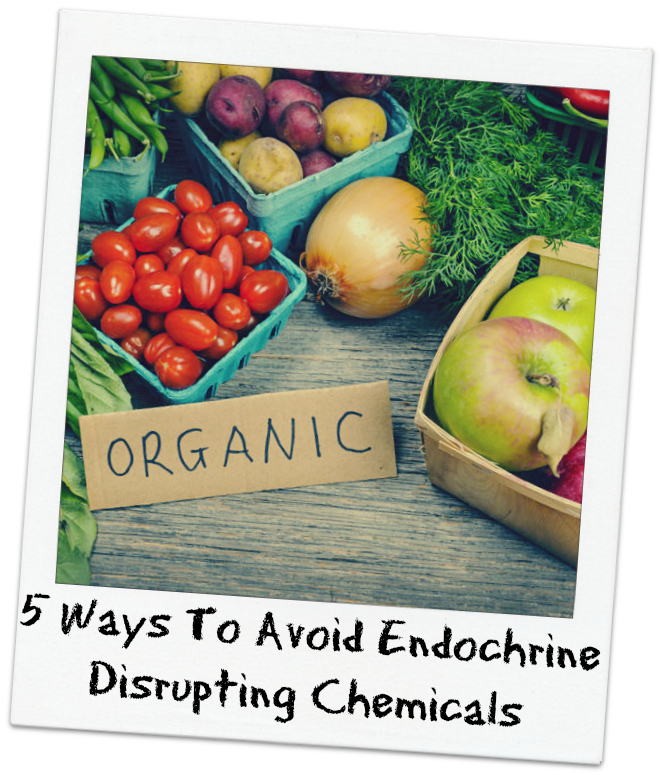 5-ways-to-avoid-endocrine disrupting chemicals